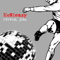 Mcsleazy_crystaljerk